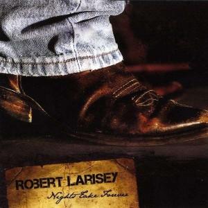 Robert-Larisey-Nights-Take-Forever
